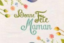 Fêtes des mères / by Dromadaire