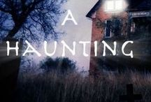 Haunted Places, Things & People / by Jackie Winn