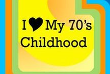 Childhood Memories 60's-70's / by Brian Terry