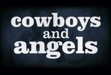 Cowboys & Angels / by Me :)