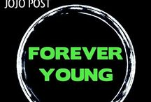 JOJO POST FOREVER YOUNG / by JOJO POST