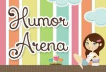 HUMOR ARENA / Humor.. Open at Your Own Risk.. Laughing & Smiles May Occur. / by Promote My Business