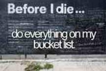 Bucket List / Stuff to do before I die!  / by Alyssa Paige