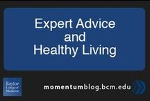 Expert Advice & Healthy Living / Expert information, graphics brought to you by Baylor College of Medicine. / by Baylor College of Medicine