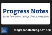 Progress Notes / Stories from Baylor College of Medicine students. / by Baylor College of Medicine