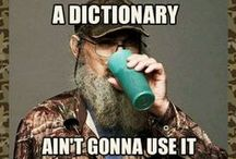 Carolyn's - Duck Dynasty / For My Sister / by Donna Swan