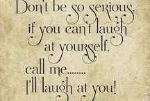 Humor, Made me Smile or Laugh (Thanks!) / by Debbie Huggins