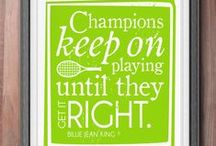 On and Off the Court Inspiration / Remember some of these quotes before you step out on the court for practice or before your next big match! / by Family Circle Cup