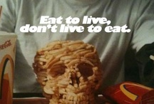 Eat To Live not Live To Eat! / by Barbara Murgerson-Ponder