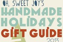 2013 Handmade Holidays Gift Guide / Gift Guide happening all next week on Ohsweetjoy.com! / by Kim Davis