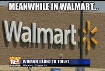 Meanwhile At Walmart / Walmart is a meeting place for the insane!  / by Barbara Marie