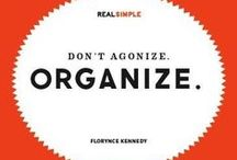 Organize! / A place for everything... and everything in it's place. / by Karen Foley