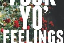 Fuck Yo Feelings / by lmglorena