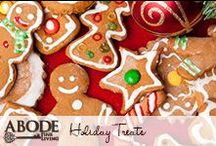 Holiday Treats / Yummy treats for everyone to enjoy this holiday season! / by Abode Fine Living