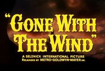 GONE WITH THE WIND / Gone with the Wind movie / by Ellen Beth Craven