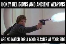 """hokey religions and ancient weapons / """"Hokey religions and ancient weapons are no match for a good blaster at your side, kid."""" -- Han Solo; Star Wars: Episode IV - A New Hope / by Jade Leth"""