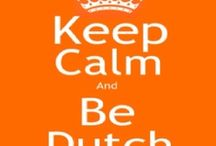 If you ain't Dutch you ain't much!!! / by Pam Miskelly