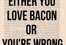 Bacon... / by Joanne Oaks