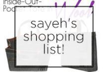 Sayeh's Shopping List! / by Sayeh , The Office Stylist