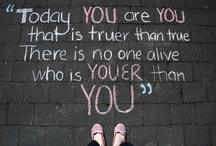 Today, you are you, that is truer than true. / by Brianna Garman