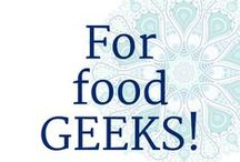 For Food GEEKS! / THE How, What and Whys of Food and some other crazy things to learn along the way. / by Euphoric Roots