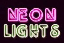 NEON: Lights of our Lives / by Dorothy Poole