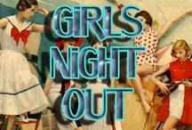 Girls' Night Out by Playing For Keeps / by Playing For Keeps