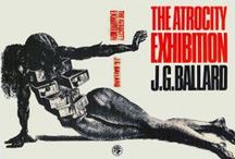 The Atrocity Exhibition / Visual interpretations of J.G. Ballard's classic work of experimental fiction / by Rick Poynor