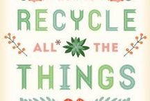 UPCYCLE ♥ REUSE ♥ RECYLE ♲ / DIY projects using recycled materials.  / by sandra Finto