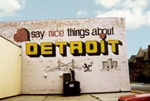 Detroit Rock City / Good things come out of Detroit & the state of Michigan. / by L△dy Hoodr△t
