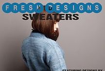 Fresh Designs: Sweaters / Knitting patterns from the series of books Fresh Designs, edited by Shannon Okey. Fresh Designs is a series of pattern books by emerging fiber arts designers from all over the world. / by Cooperative Press