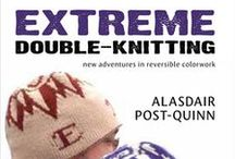 Extreme Double Knitting / Patterns from the book Extreme Double Knitting: New Adventures in Reversible Colorwork,  by Alasdair Post-Quinn, www.cooperativepress.com / by Cooperative Press