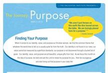 The Journey: Purpose / The Journey is a fun and educational independent study designed to help Christian women find their purpose and enact positive change in their families, communities, and the world. / by The Enlighten Foundation