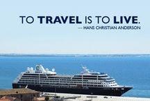 AzAmazing Travel Quotes / Travel inspiration for the wanderlusts at heart.  http://www.azamaraclubcruises.com/ / by Azamara Club Cruises
