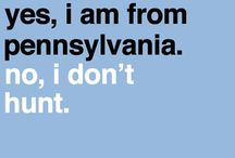 Pennsylvania, Home / I want to go home! / by Cynthia Fulford