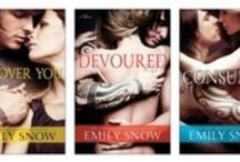 Your Toxic Secret Series by Emily Snow / Devoured/All Over You/Savored/Consumed / by Holy Hotness