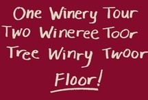 Winos Always Welcome. / by Christina Smiley