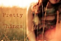 Pretty Things / by Chelsie Hunt