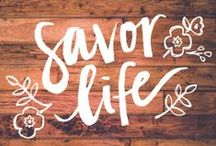 The Good Life / Reminders to savor life. / by Progresso