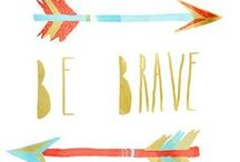 Mantras - Dare to Dream  / Words to live by / by The Brave Collection