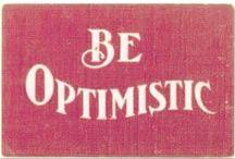 Be optimistic / by Karen Jurina
