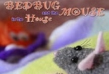 Bedbug and the Mouse in the House / The Bedbug series has gained a growing number of fans--these cute books + toys are going around the world. Wiggles, giggles and bedtime shenanigans! / by Bedbug Books