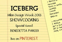 Showcooking - Iceberg @ Milan Design Week 2013 / by Iceberg Official