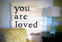 Inspiration / Always looking for uplifting word, thoughts that stir my soul. I paint signs using reclaimed wood and keep them in strategic places to remind myself why I am here, living this life.  / by Candie Ernst