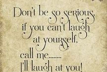 Funny & Sarcastic Stuff / by Maxine Chapman