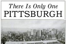 Always Pittsburgh, All the Time. / Pittsburgh, Pittsburgh, and more Pittsburgh.  / by Joseph N. Pisano