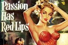 Passion Has Red Lips ♥  / by Miss Rhythm *