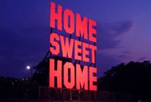 HOME sweet HOME / by Miss Dee