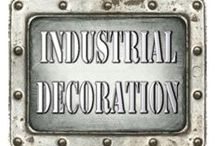 Industrial Decoration / by Krea