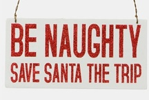 He knows when you been Naughty and He knows when you've been Nice.... / by Amber Farris